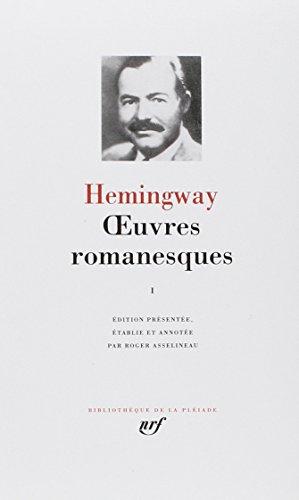 9782070102556: Hemingway : Oeuvres romanesques, tome 1 [Bibliotheque de la Pleiade] [ inclus Paris est une fete ] (French Edition)