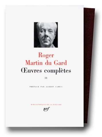 OEUVRES COMPLÈTES T02: MARTIN DU GARD ROGER