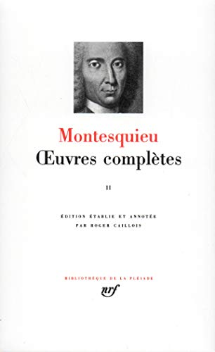 Montesquieu: Oeuvres Complètes, Tome II (French Edition) (2070103668) by Montesquieu; Caillois, Roger