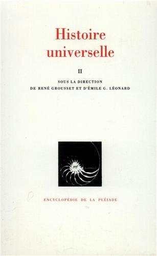 Histoire universelle, tome II : De l'Islam à la Réforme: Emile G. Léonard, René ...