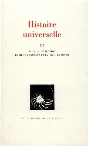 Encyclopedie de la Pleiade: Histoire Universelle: (I) Des Origines a l'Islam, (II) De l'...