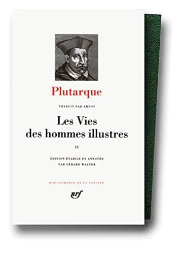 9782070104536: Plutarque: Les Vies des hommes illustres, Tome II [Bibliotheque de la Pleiade] (French Edition)