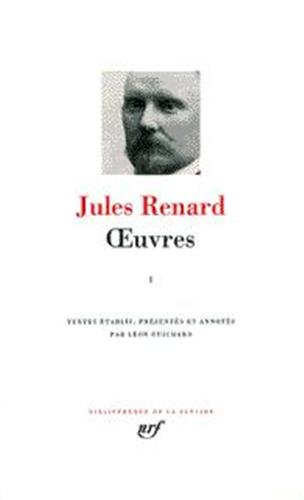 Oeuvres, tome 1 Bibliotheque de la Pleiade (French Edition): Jules Renard