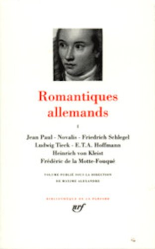 9782070104833: Romantiques allemands, tome 1 [Bibliotheque de la Pleiade] (French Edition)