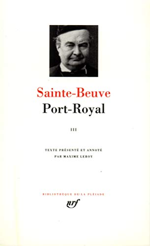 Port-royal tome 3 [Bibliotheque de la Pleiade] (French Edition): Sainte-Beuve
