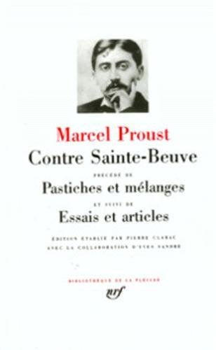Contre Sainte-Beuve/Pastiches et Melanges [Bibliotheque de la Pleiade] (French Edition): ...