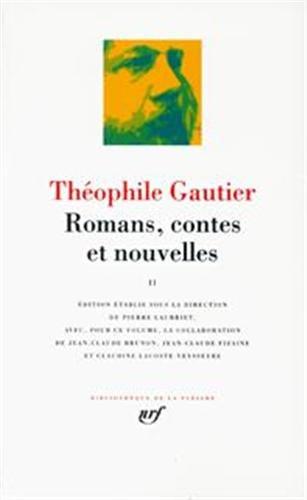 Theophile Gautier : Romans, contes et nouvelles, tome 2 (French Edition) Bibliotheque de la Pleiade...