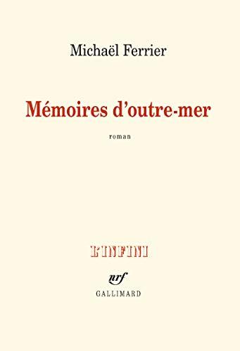 9782070106776: Mémoires d'outre-mer [ Finaliste des Prix Littéraires 2015 ] (French Edition)