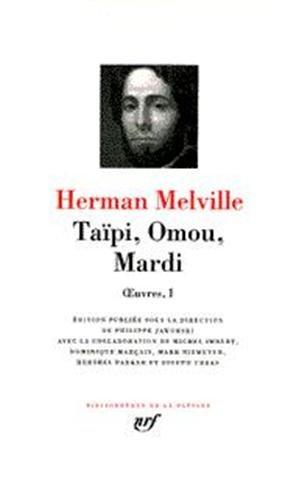 OEUVRES T01 : TAIPI / OMOU / MARDI: MELVILLE HERMAN