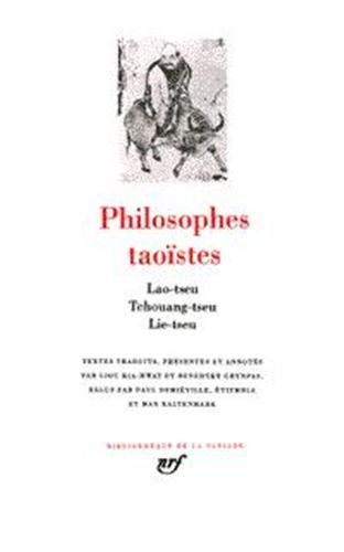 Philosphes Taoistes I: lao-Tseu, Tchouang-Tseu, Lie-Tseu: Kia-hway, Liou et
