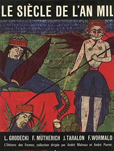 Le Siecle de l'An Mil: F. Mutherich, J. Taralon, F. Wormald L. Grodecki