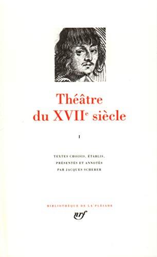 9782070107940: Théâtre du XVIIe siècle (Tome 1) (Bibliothèque de la Pléiade)