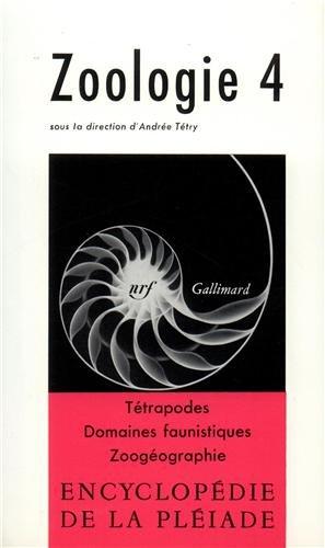 9782070107964: Zoologie, tome 4 : Tétrapodes - Domaines faunistiques - Zoogéographie