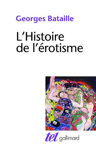 HISTOIRE DE L'ÉROTISME: BATAILLE GEORGES