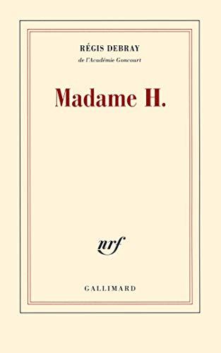 MADAME H.: DEBRAY RÉGIS