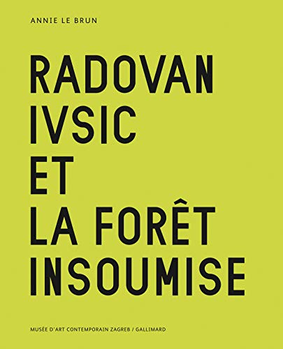 9782070108114: Radovan Ivsic et la forêt insoumise