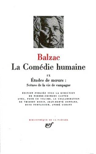 La Comedie Humaine 9 / Etudes de Moeurs, Scenes de la Vie de Campagne [Bibliotheque de la ...