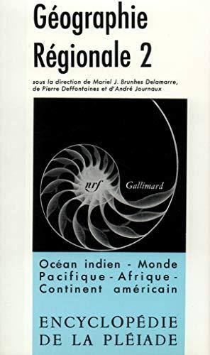 Géographie régionale, tome 2: André Journaux, Mariel J.- Brunhes Delamarre, Pierre ...