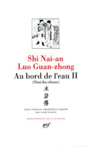 Luo Guan-zhong / Shi Nai-an : Au bord de l'eau (Shui-hu-zhuan) Tome 2, chapitres 47 a 92 ...