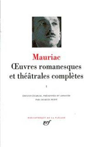 Mauriac : Oeuvres romanesques et theatrales completes, tome 1 (French Edition): Francois Mauriac
