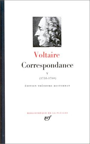 CORRESPONDANCE T05 JANVIER 1758 - SEPTEMBRE 1760: VOLTAIRE
