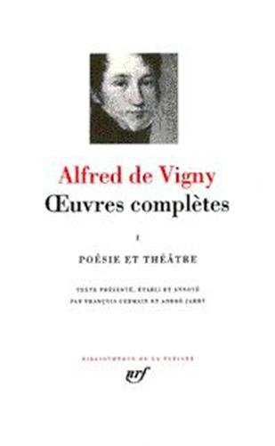 OEUVRES COMPLÈTES T01: VIGNY ALFRED DE
