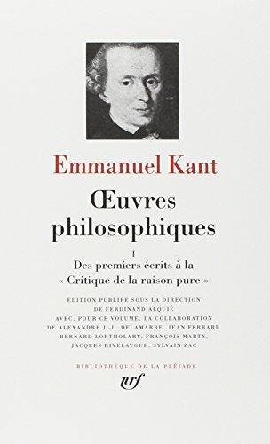 OEUVRES PHILOSOPHIQUES TOME 1 : LES PREMIERS: Emmanuel Kant