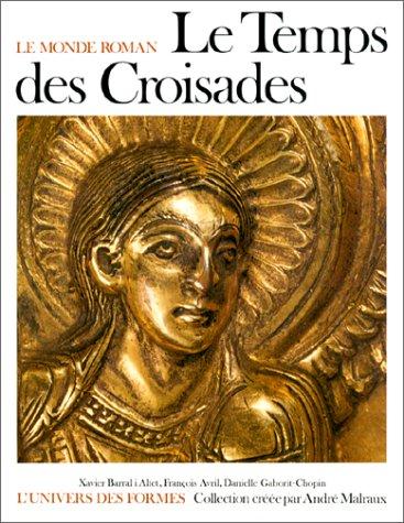 9782070110278: Le temps des Croisades (Le Monde roman, 1060-1220) (French Edition)