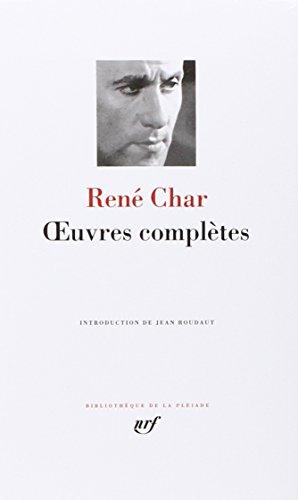 Oeuvres completes (Bibliotheque de la Pleiade) (French Edition) (Bibliothèque de la Pléiade) (2070110656) by Rene Char