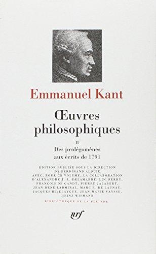 9782070110728: Immanuel Kant: OEuvres philosophiques Tome II, Des Prolegomenes aux ecrits de 1791 [Bibliotheque de la Pleiade] (Bibliothèque de la Pléiade) (French Edition)