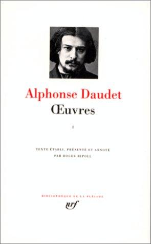 Oeuvres 1 (Bibliotheque de la Pleiade) (French Edition) (Bibliothèque de la Pléiade) (9782070111091) by Alphonse Daudet