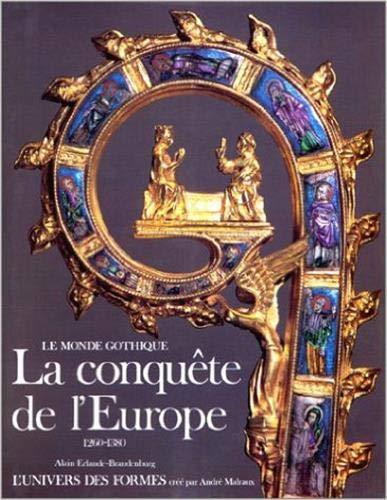 9782070111206: Le Monde gothique. La Conqu�te de l'Europe