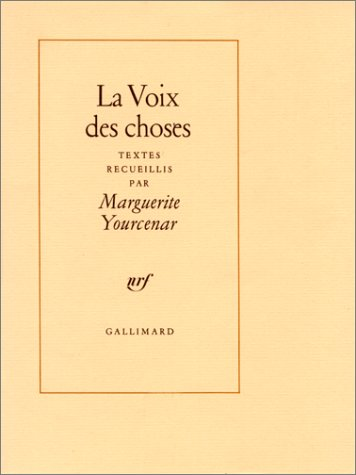 La Voix des choses (French Edition): Yourcenar, Marguerite; Wilson, Jerry (photography)