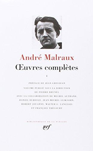 OEUVRES COMPLÈTES T01 (ÉDITION PIERRE BRUNEL): MALRAUX ANDR�