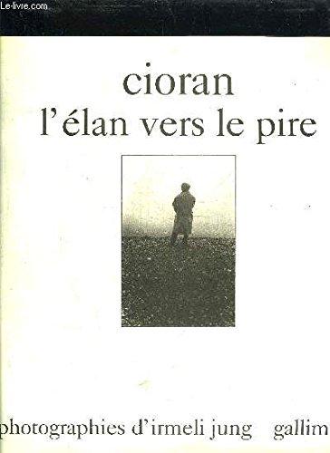 9782070111466: Cioran: L'élan vers le pire (French Edition)