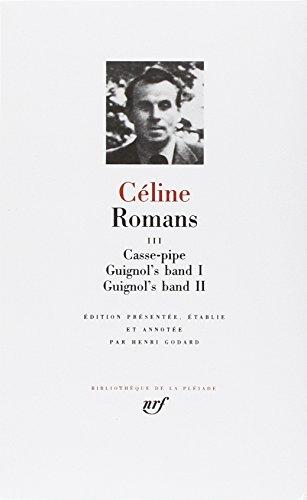 Romans 3 (Bibliotheque de la Pleiade)) (French Edition): Louis-Ferdinand Celine