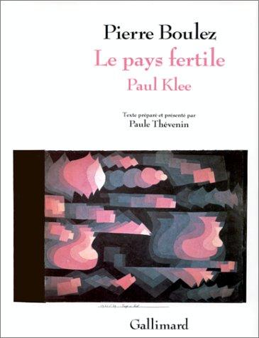 9782070111749: Le pays fertile. Paul Klee (L'art et l'ecrivain)