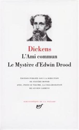 9782070111992: L'Ami commun - Le Mystère d'Edwin Drood (Bibliothèque de la Pléiade)