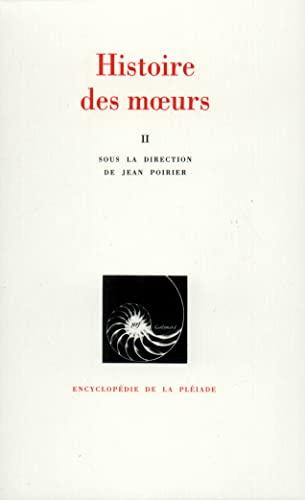 HISTOIRE DES MOEURS T02: COLLECTIF