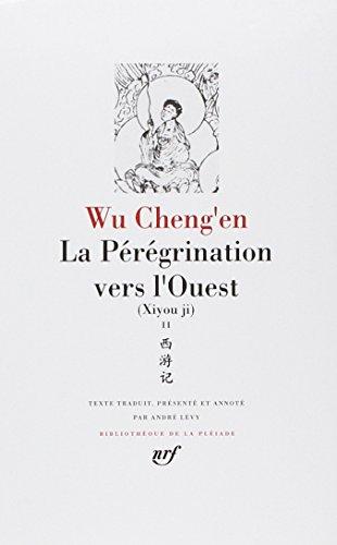 Wu Cheng'en : La Pérégrination vers l'Ouest, tome 2, livres XI à XX:...
