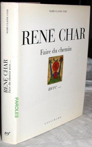 RENE CHAR, FAIRE DU CHEMIN AVEC: CHAR, MARIECLAUDE