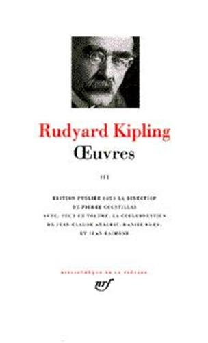 9782070112647: Kipling : Oeuvres Tome 3 [Bibliotheque de la Pleiade] (French Edition)