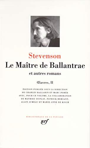 Oeuvres : Tome 2, Le Maître de: ROBERT LOUIS STEVENSON