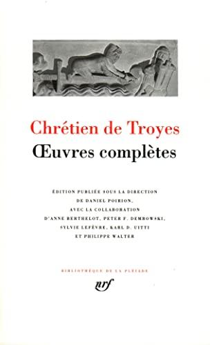 Oeuvres complètes (Bibliothèque de la pléide): Chrétien de Troyes