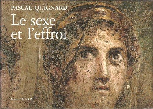 9782070112883: Le sexe et l'effroi (French Edition)