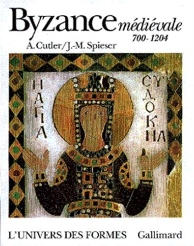 Byzance medievale: 700-1204 (L'univers des formes) (French Edition): Cutler, Anthony