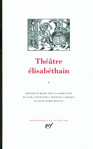 9782070113170: Theatre elisabethain Tome I [Bibliotheque de la Pleiade] (French Edition)