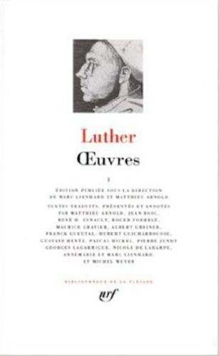 Luther : Oeuvres, tome 1 Luther, Martin