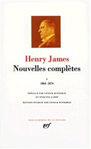 9782070113262: Henry James: Nouvelles completes Tome I, 1864-1876 (French Edition)