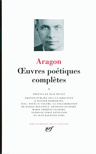 ARAGON : OEUVRES POÉTIQUES COMPLÈTES T01: ARAGON LOUIS